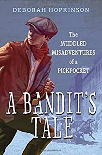 Book Cover: A Bandit's Tale: The Muddled Misadventures of a Pickpocket