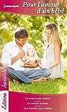 Pour l'amour d'un b�b� : Un �mouvant cadeau - Un enfant � aimer - Une famille pour Hailey (Edition Sp�ciale)