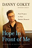 Hope in Front of Me: Find Purpose in Your Darkest Moments