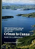 Yachtsman's Pilot to the West Coast of Scotland: Crinan to Canna Martin Lawrence