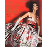 The Golden Age of Couture: Paris and London 1947-1957 ~ Claire Wilcox