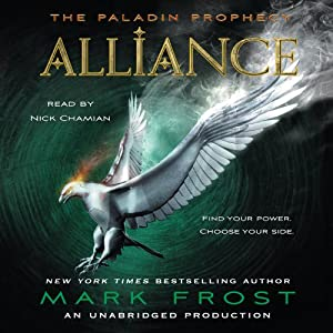 Alliance: The Paladin Prophecy Book 2 | [Mark Frost]