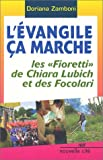 """echange, troc Doriana Zamboni - L'Evangile, ça marche : Les """"Fioretti"""" de Chiara Lubich et des Focolari"""