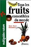 echange, troc Marie-Pierre Bonnassieux - Tous les fruits comestibles du monde