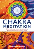 Chakra Meditation: Discovery Energy, Creativity, Focus, Love, Communication, Wisdom, and Spirit