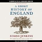 A Short History of England Hörbuch von Simon Jenkins Gesprochen von: Simon Jenkins