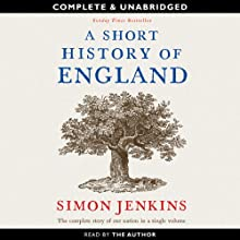 A Short History of England | Livre audio Auteur(s) : Simon Jenkins Narrateur(s) : Simon Jenkins