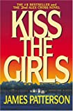 Kiss the Girls (2nd Alex Cross Novel)