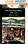 The Northern Wars: War, State and Soc...