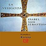 La visigoda [The Visigoth] | Isabel San Sebastián