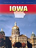 img - for Iowa (Portraits of the States) by Mary Dykstra (2006-01-01) book / textbook / text book