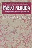 Extravagaria (Texas Pan American Series) (Spanish and English Edition) (0292720831) by Neruda, Pablo