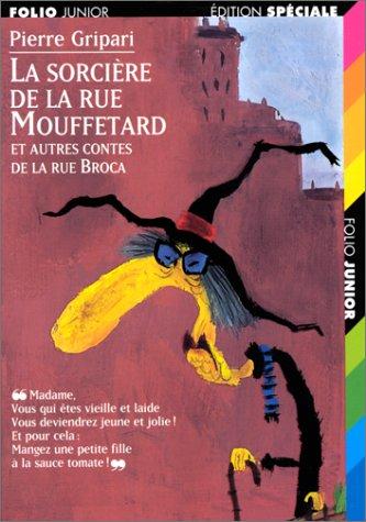 La sorcière de la rue Mouffetard, et autres contes de la rue Broca (French Edition)