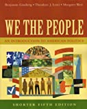 We The People: An Introduction To American Politics, Shorter Edition (0393926192) by Benjamin Ginsberg