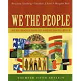 We The People: An Introduction To American Politics, Shorter Edition ~ Theodore J. Lowi