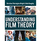 Understanding Film Theoryby Christine Etherington...