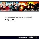 echange, troc  - Die Zeit Audio, Ausgewählte ZEIT Texte zum Hören Nr. 11, 1 Audio-CD