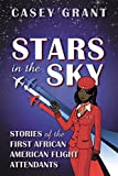Stars in the Sky: Stories of the First African American Flight Attendants