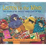 Listen to the Wind: The Story of Dr. Greg & Three Cups of Tea ~ Greg Mortenson