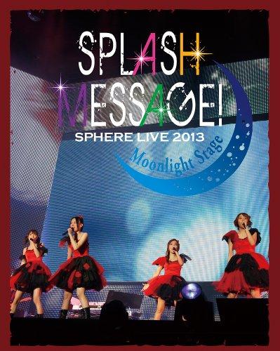 スフィア ライブ 2013「SPLASH MESSAGE!-ムーンライトステージ-」LIVE BD [Blu-ray]