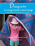 img - for Designs for Living and Learning, Second Edition: Transforming Early Childhood Environments book / textbook / text book