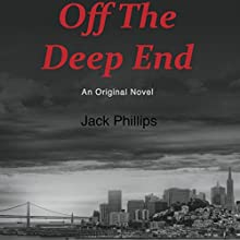 Off the Deep End (       UNABRIDGED) by Jack Phillips Narrated by Owen Weston