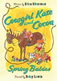 img - for Cowgirl Kate and Cocoa: Spring Babies book / textbook / text book