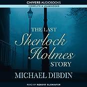 The Last Sherlock Holmes Story | [Michael Dibdin]