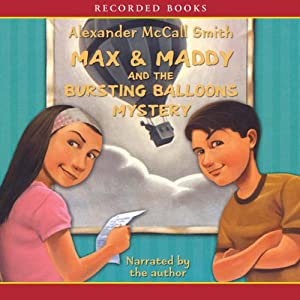 Max & Maddy and the Bursting Balloons Mystery | [Alexander McCall Smith]