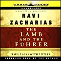 The Lamb and the Fuhrer: Jesus Talks with Hitler Audiobook by Ravi Zacharias Narrated by  various
