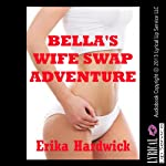 Bella's Wife Swap Adventure: A Rough Group Sex Erotica Story, Sex-Crazed Slut Wife Stories | Erika Hardwick