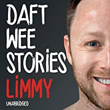 Daft Wee Stories (       UNABRIDGED) by Limmy Narrated by Limmy