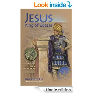 Jesus, King of Edessa (The King Jesus Trilogy Book 3) - Kindle edition by Ralph Ellis. Religion & Spirituality Kindle eBooks @ Amazon.com.
