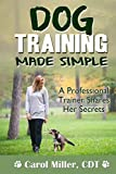 Dog Training Made Simple: A Professional Trainer Shares Her Secrets: Volume 2 (Really Simple Dog Training)