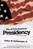 War and the American Presidency (0393327698) by Schlesinger, Arthur Meier