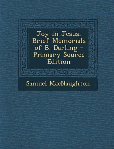 Joy in Jesus, Brief Memorials of B. Darling