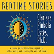 Bedtime Stories: A Unique Guided Relaxation Program for Falling Asleep and Entering the World of Dreams | [Clarissa Pinkola Estes]