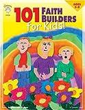 101 Faith Builders for Kids
