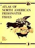 Atlas of North American Freshwater Fishes (0917134036) by Lee, David
