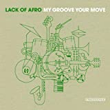 My Groove Your Moveby Lack of Afro