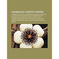 Asambleas Constituyentes: Asamblea del A O XIII, Asambleas Constituyentes de Ecuador, Carlos Mar a de Alvear,...