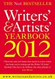 The Writers' & Artists' Yearbook 2012 (Writers' and Artists')