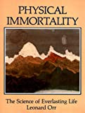 img - for Physical Immortality : The Science of Everlasting Life book / textbook / text book