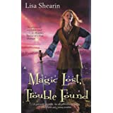 "Magic Lost, Trouble Found (Raine Benares, Band 1)von ""Lisa Shearin"""