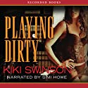 Playing Dirty Audiobook by Kiki Swinson Narrated by Simi Howe