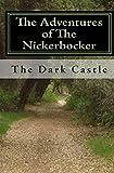 The Adventures of The Nickerbocker: The Dark Castle (1448652154) by Morris, J M