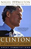 Bill Clinton : An American Journey:Great Expectations (0812970543) by Hamilton, Nigel