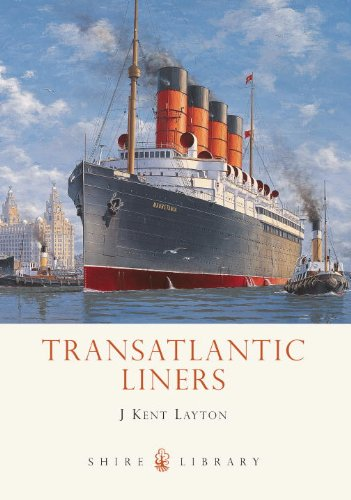 Transatlantic Liners: 1899-2004 (Shire Library)