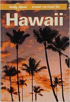 Hawaii (Lonely Planet Travel Survival Kit): Amazon.co.uk: Glenda Bendure, Ned Friary ...