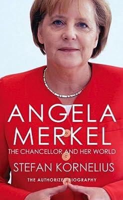 Angela Merkel: The Authorized Biography